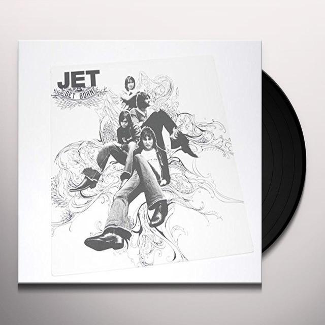 Jet GET BORN Vinyl Record - Australia Import