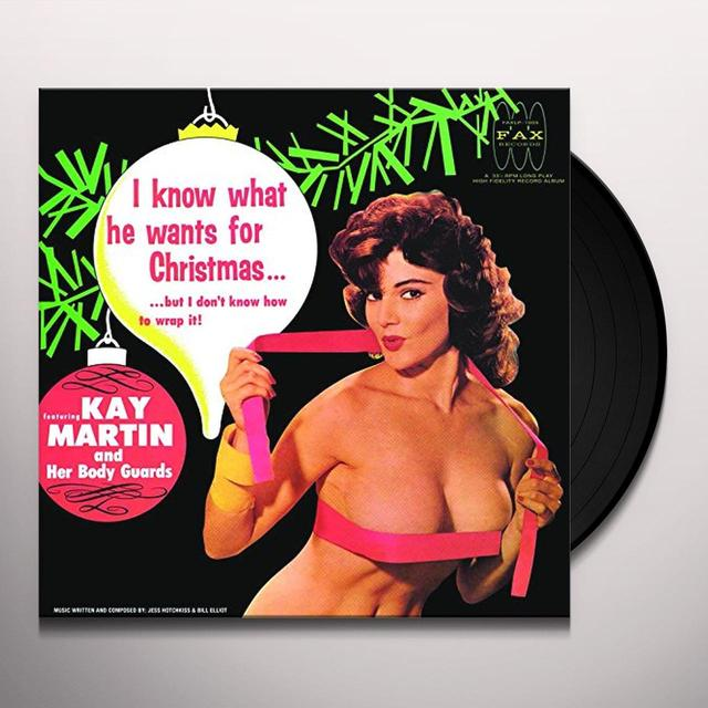 Kay Martin & Her Body Guards KNOW WHAT YOU WANT FOR CHRISTMAS Vinyl Record