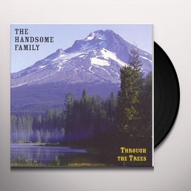 The Handsome Family THROUGH THE TREES Vinyl Record