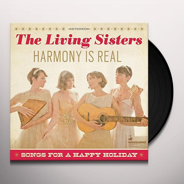 Living Sisters HARMONY IS REAL: SONGS FOR A HAPPY HOLIDAY Vinyl Record