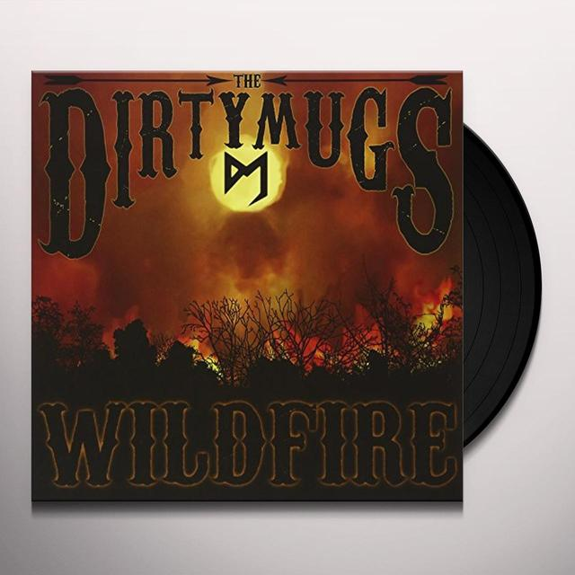 DIRTY MUGS WILDFIRE Vinyl Record