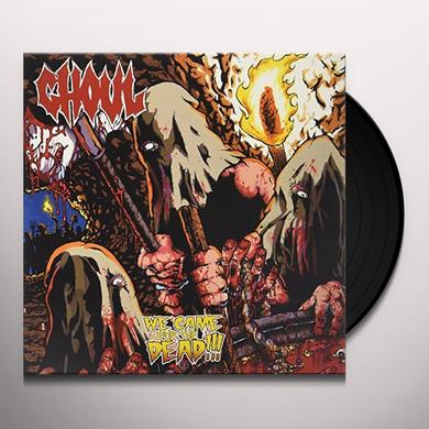 Ghoul WE CAME FOR THE DEAD Vinyl Record