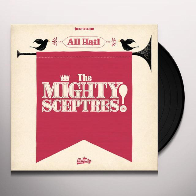 ALL HAIL THE MIGHTY SCEPTRES! (UK) (Vinyl)