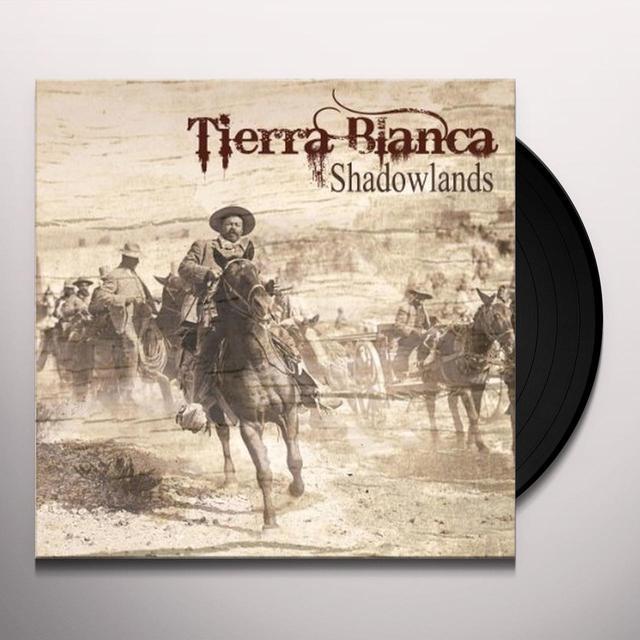 Tierra Blanca SHADOWLANDS Vinyl Record