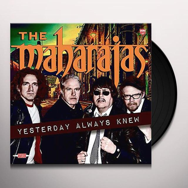MAHARAJAS YESTERDAY ALWAYS KNEW (UK) (Vinyl)