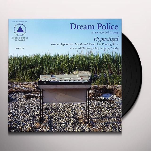 DREAM POLICE HYPNOTIZED Vinyl Record