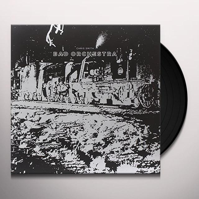 Chris Smith BAD ORCHESTRA Vinyl Record
