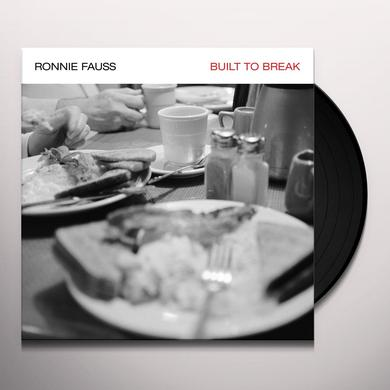 Ronnie Fauss BUILT TO BREAK Vinyl Record - Digital Download Included