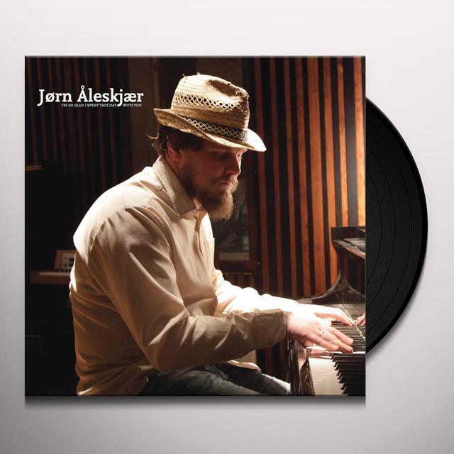 Jørn Åleskjær I'M SO GLAD I SPENT THIS DAY WITH YOU Vinyl Record