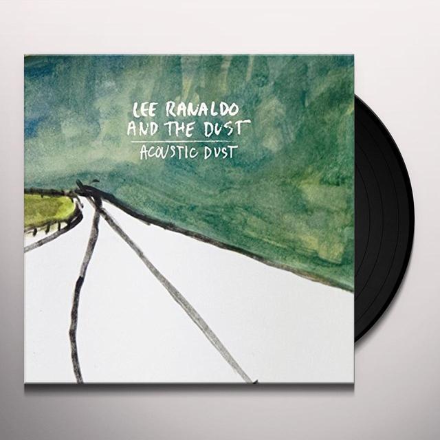 Lee Ranaldo & The Dust ACOUSTIC DUST Vinyl Record - UK Import