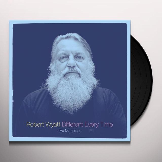 Robert Wyatt DIFFERENT EVERY TIME (EX MACHINA) Vinyl Record