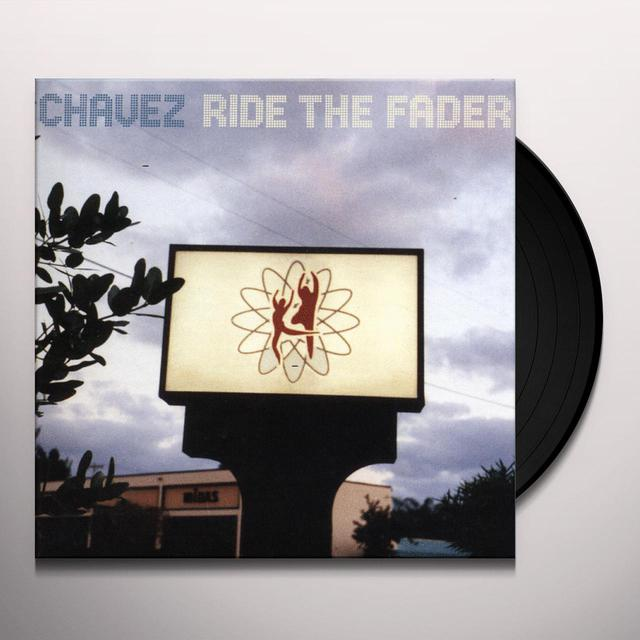 Chavez RIDE THE FADER Vinyl Record