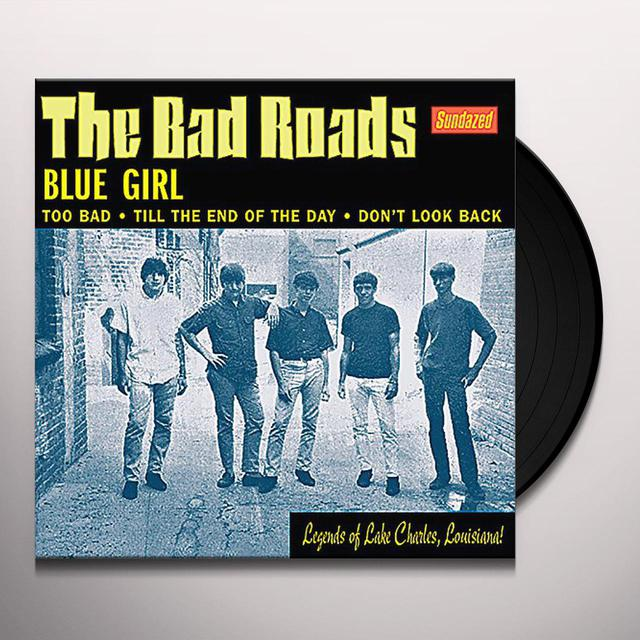 BAD ROADS BLUE GIRL / TOO BAD / TIL THE END OF THE DAY Vinyl Record