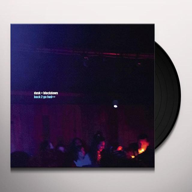 Dusk & Blackdown BACK 2 GO FWD (UK) (Vinyl)