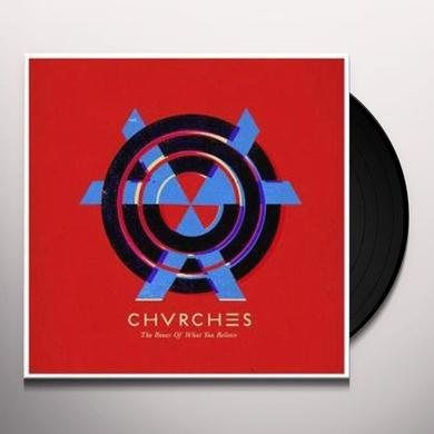 Chvrches BONES OF WHAT YOU BELIEVE Vinyl Record - UK Import