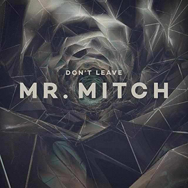 Mr. Mitch DON'T LEAVE (UK) (Vinyl)