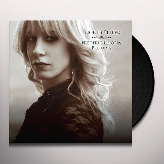 Ingrid Fliter CHOPIN: PRELUDES (UK) (Vinyl)