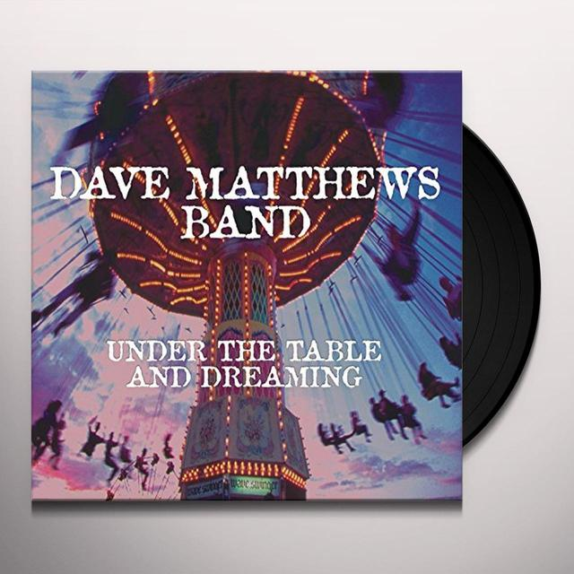 Dave Matthews UNDER THE TABLE & DREAMING Vinyl Record - Gatefold Sleeve, 180 Gram Pressing