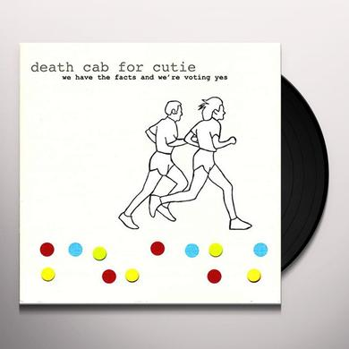 Death Cab For Cutie WE HAVE THE FACTS AND WE'RE VOTING YES Vinyl Record - 180 Gram Pressing