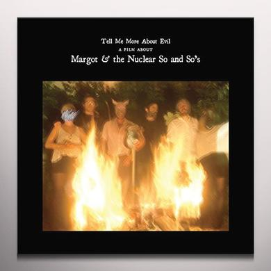 Margot & The Nuclear So And So's TELL ME MORE ABOUT EVIL (W/DVD) Vinyl Record - Colored Vinyl