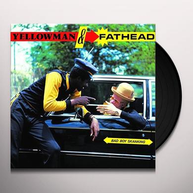 YELLOW & FATHEAD BAD BOY SKANKING Vinyl Record