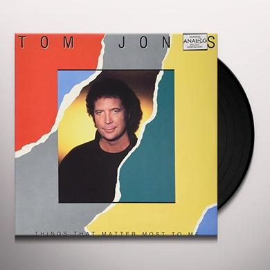 Tom Jones THINGS THAT MATTER MOST TO ME Vinyl Record