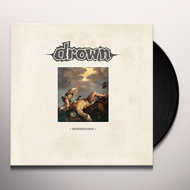 DROWN DISPOSSESSION Vinyl Record