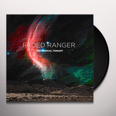 FADED RANGER MECHANICAL TONIGHT Vinyl Record