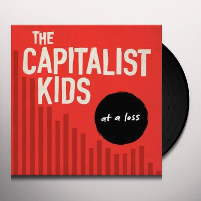 CAPITALIST KIDS AT A LOSS Vinyl Record