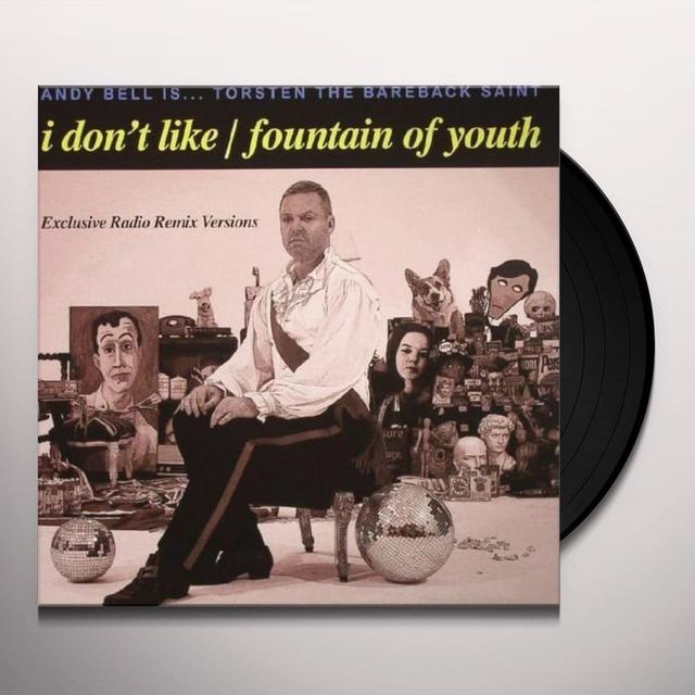 Andy Bell I DONT LIKE / FOUNTAIN OF YOUTH Vinyl Record