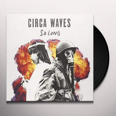 Circa Waves SO LONG Vinyl Record - UK Import
