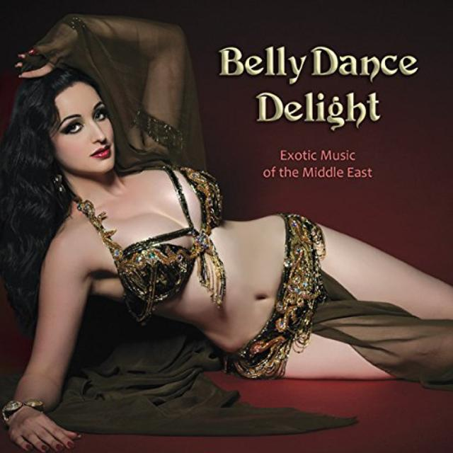 BELLY DANCE DELIGHT / VARIOUS