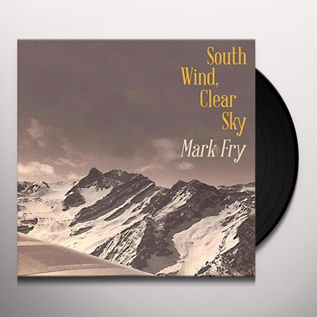 Mark Fry SOUTH WIND CLEAR SKY Vinyl Record