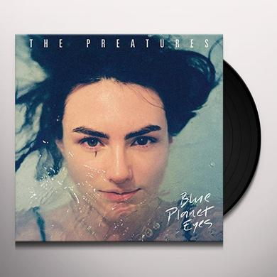 Preatures BLUE PLANET EYES Vinyl Record
