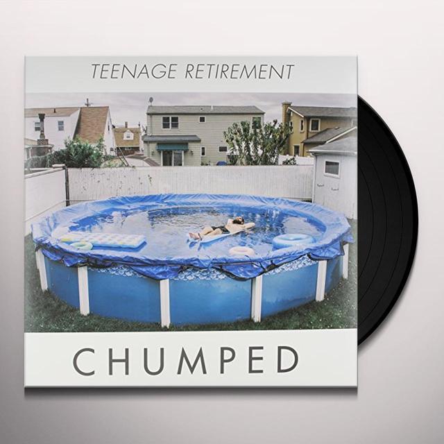 CHUMPED TEENAGE RETIREMENT Vinyl Record