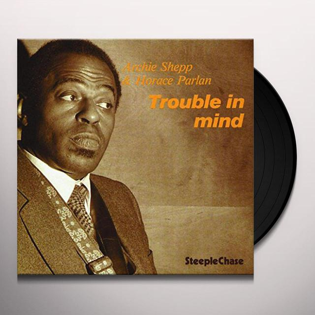 Archie Shepp TROUBLE IN MIND Vinyl Record - UK Import