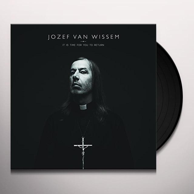 Jozef Van Wissem IT'S TIME FOR YOU TO RETURN Vinyl Record - UK Release