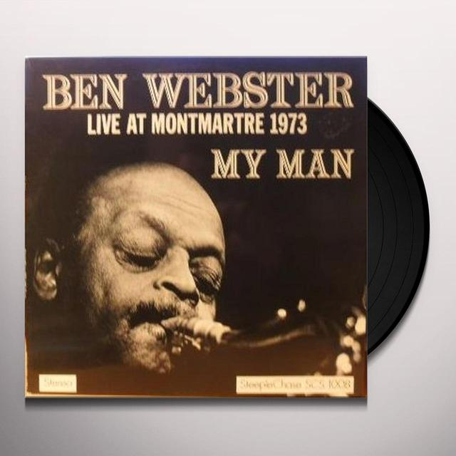 Ben Webster MY MAN-LIVE AT MONTMARTRE 1973 (UK) (Vinyl)