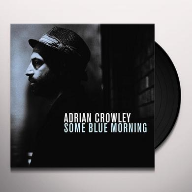 Adrian Crowley SOME BLUE MORNING Vinyl Record - UK Import