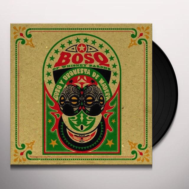 Bosq Of Whiskey Barons BOSQ Y ORQUESTA DE MADERA Vinyl Record