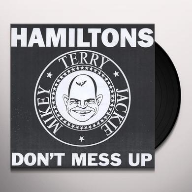 HAMILTONS DON'T MESS UP Vinyl Record