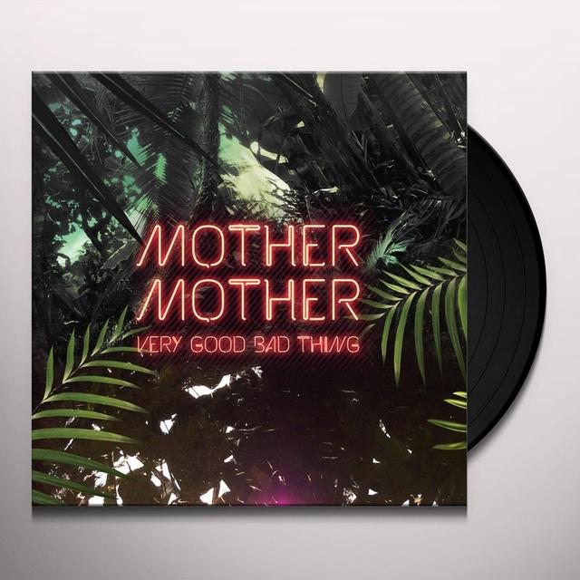 Mother Mother VERY GOOD BAD THING Vinyl Record - Canada Release