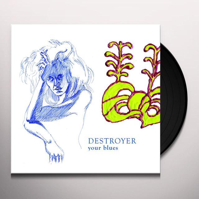 Destroyer YOUR BLUES Vinyl Record - 180 Gram Pressing, Digital Download Included