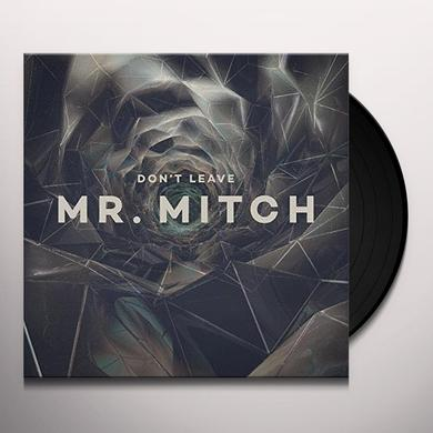 Mr. Mitch DON'T LEAVE Vinyl Record