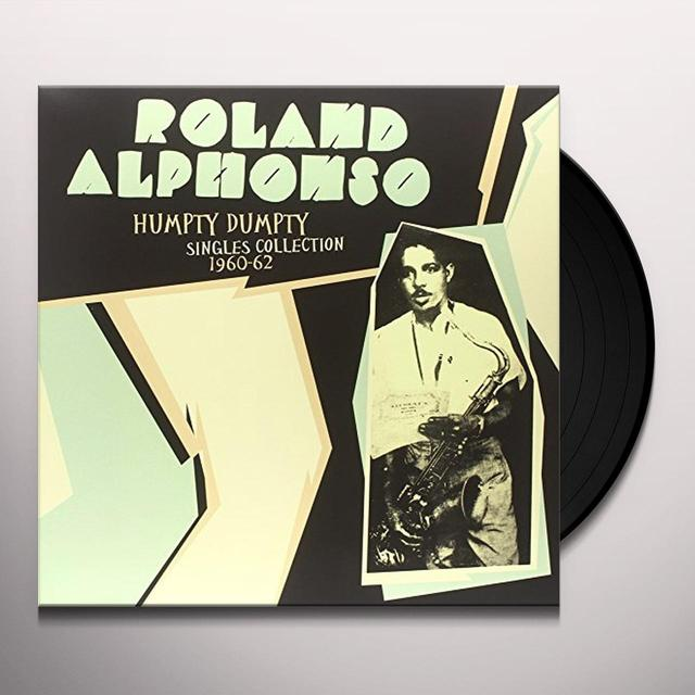 Roland Alphonso HUMPTY DUMPTY: SINGLES COLLECTION 1960-62 Vinyl Record