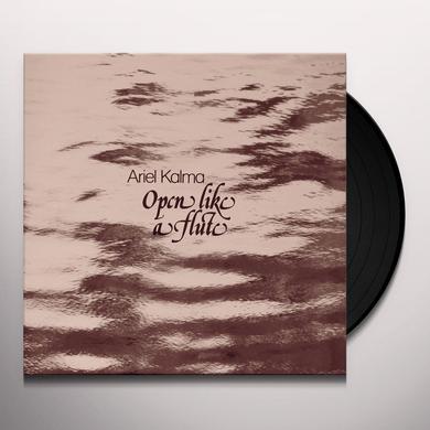 Ariel Kalma OPEN LIKE A FLUTE Vinyl Record
