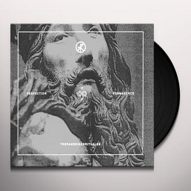 TREPANERINGSRITUALEN PERFECTION & PERMANENCE Vinyl Record