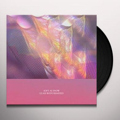 Soft As Snow GLASS BODY REMIXED Vinyl Record