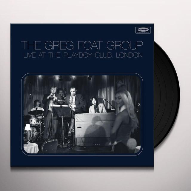 Greg Group Foat LIVE AT THE PLAYBOY CLUB LONDON Vinyl Record