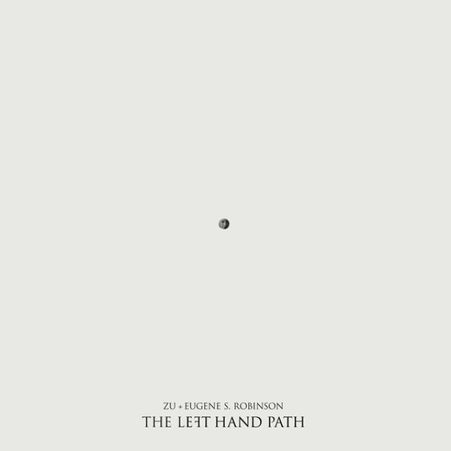 Zu / Eugene S. Robinson LEFT HAND PATH Vinyl Record
